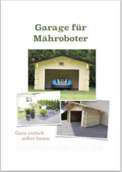 Garage für Mähroboter selber bauen.